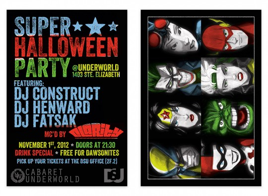 Flyers for the 2012 DSU Hallowe'en party. I drew a total of ten comic characters of their choosing and used them across the flyers, posters, and tickets.